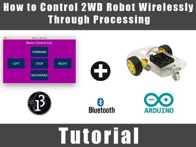 How to Control 2WD Robot Wirelessly Through Processing