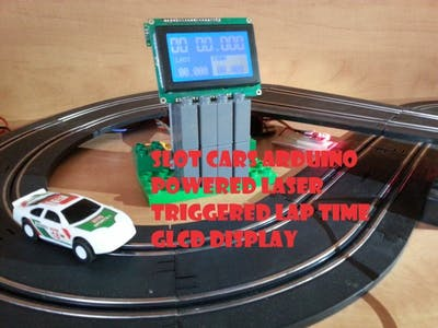 Slot Cars Laser Triggered Lap Time GLCD Display