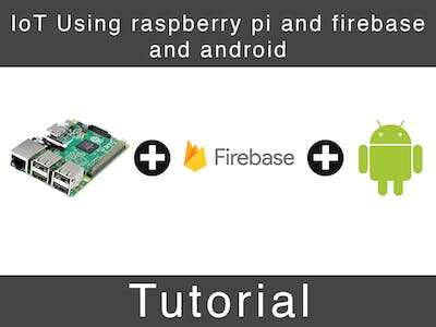 IoT Using Raspberry Pi and Firebase and Android