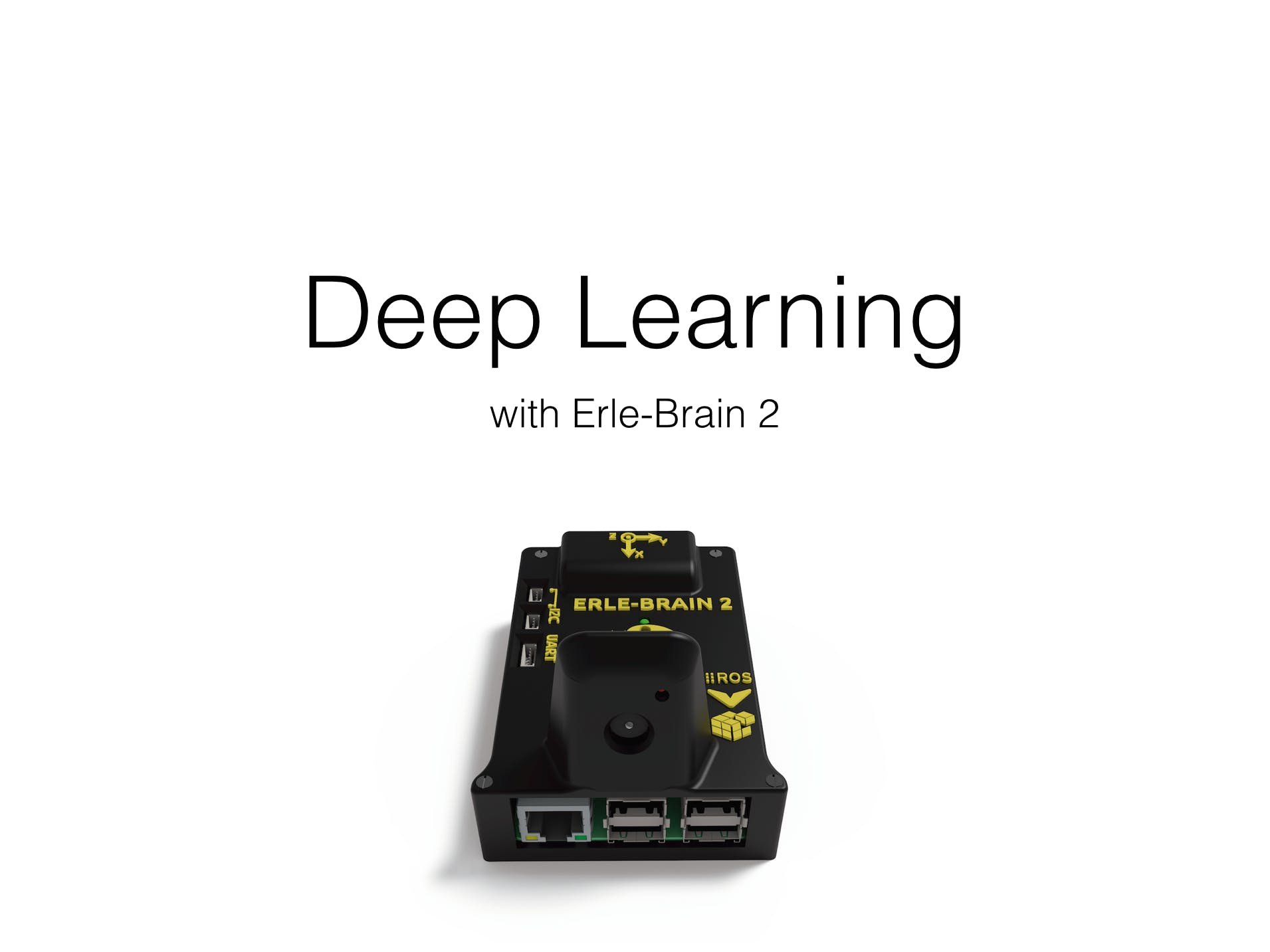 Deep Learning with Erle-Brain 2