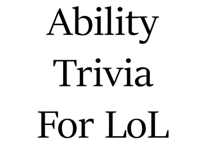 Ability Trivia for League of Legends
