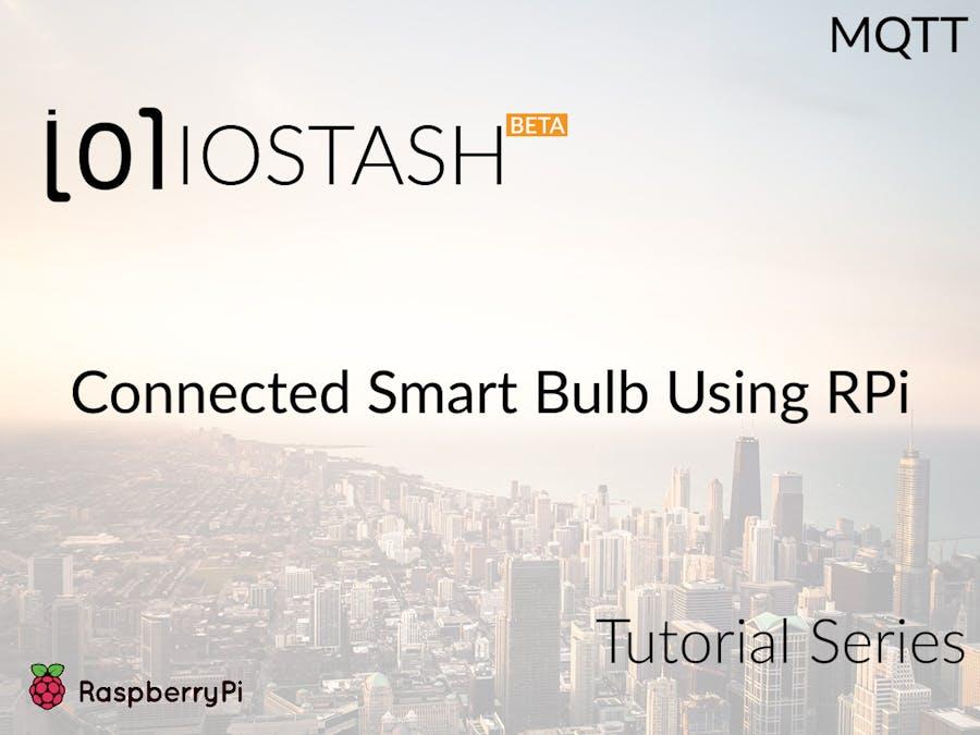 Smart Bulb Using IOStash With Raspberry Pi