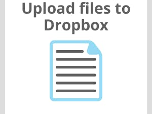 Upload a File to your Dropbox Account with Temboo