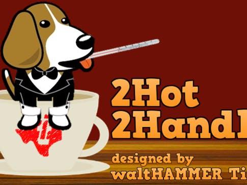 2Hot2Handle